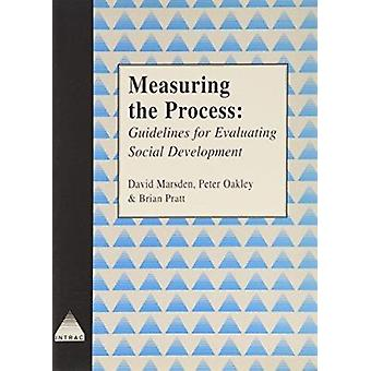 Measuring the Process - Guidelines for Evaluating Social Development b