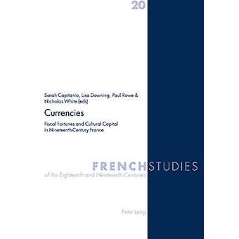Currencies - Fiscal Fortunes and Cultural Capital in Nineteenth-centur