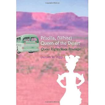 Priscilla (White) Queen of the Desert: Queer Rights/Race Privilege (Gender, Sexuality and Literature)