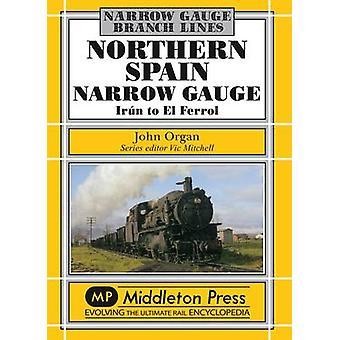 Northern Spain Narrow Gauge - Iru'n to El Ferrol by John Organ - 97819