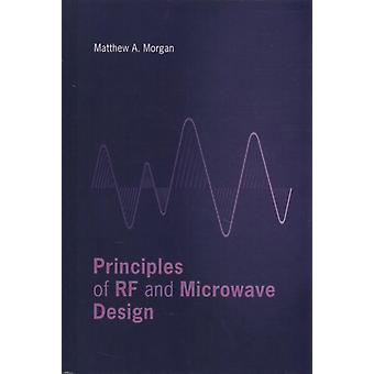 Principles of RF and Microwave Design by Matthew A Morgan