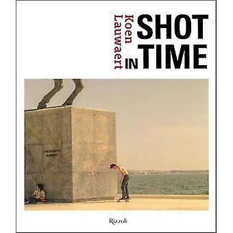 Koen Lauwaert - Shot in Time by Occ. Publishers Belgium - 978905779155