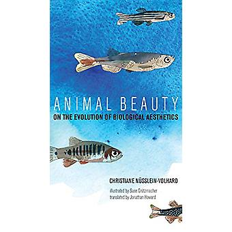 Animal Beauty - On the Evolution of Biological Aesthetics by Christian