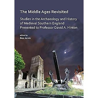 The Middle Ages Revisited - Studies in the Archaeology and History of