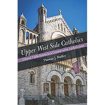 Upper West Side Catholics - Liberal Catholicism in a Conservative Arch