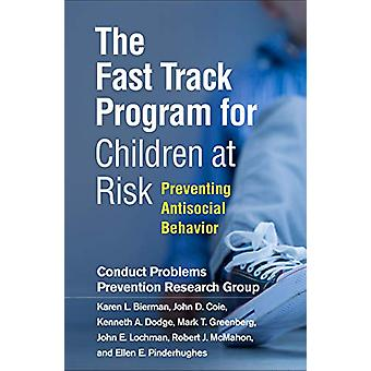 The Fast Track Program for Children at Risk - Preventing Antisocial Be