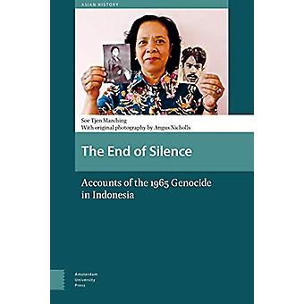 The End of Silence - Accounts of the 1965 Genocide in Indonesia by Soe
