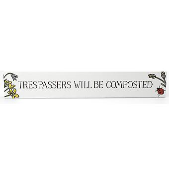 Trespassers Will Be Composted - Wooden Block Plaque Gift for Gardeners