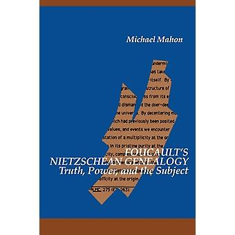 Foucault's Nietzschean Genealogy - Truth - Power - and the Subject by