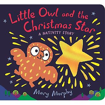 Little Owl and the Christmas Star by Murphy & Mary