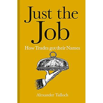 Just the Job by Tulloch & Alexander