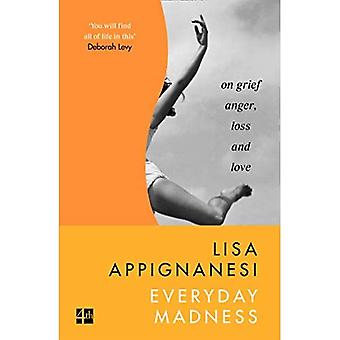Everyday Madness: On Grief,� Anger, Loss and Love