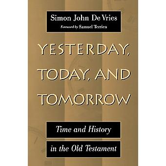 Yesterday - Today - and Tomorrow - Time and History in the Old Testame