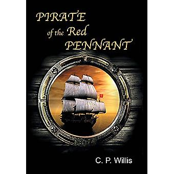 Pirate of the Red Pennant by C P Willis - 9781458215727 Book