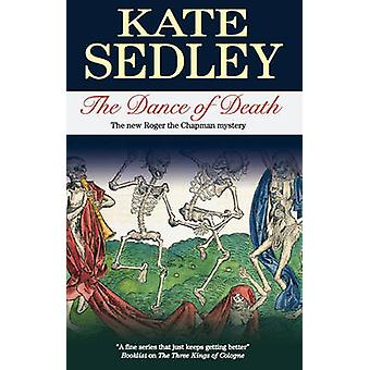 The Dance of Death by Kate Sedley - 9781847511164 Book