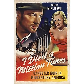 I Died a Million Times de Robert Miklitsch