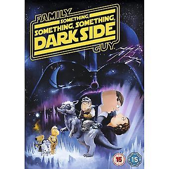 Family Guy Something Somethin Something Dark Side DVD