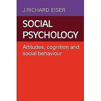 Social Psychology: Attitudes, Cognition and Social Behaviour