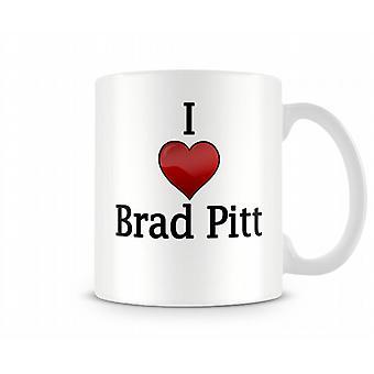 I Love Brad Pitt Printed Mug