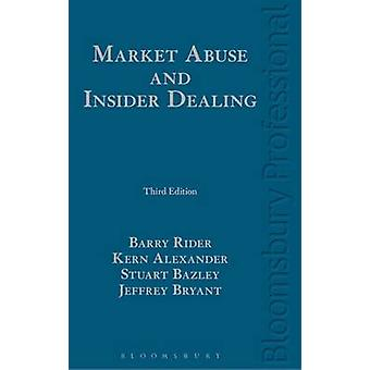 Market Abuse and Insider Dealing by Barry Rider
