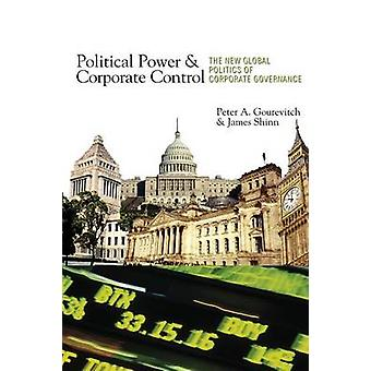Political Power and Corporate Control - The New Global Politics of Cor