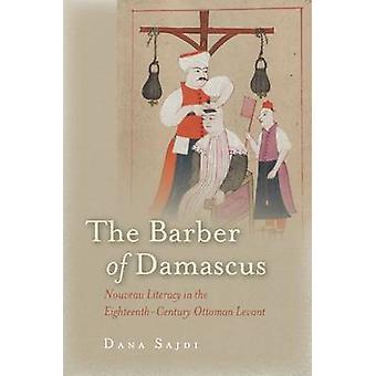 Der Barbier von Damaskus - Nouveau Literacy in der Achtzehntjahrhundert Ot