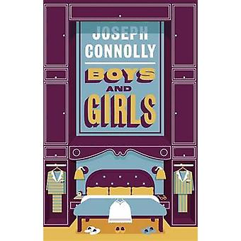 Boys and Girls by Joseph Connolly - 9781784293468 Book