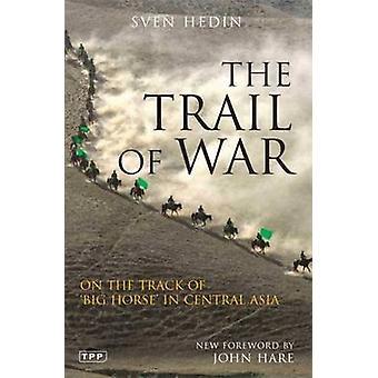 Trail of War - radalla iso hevonen Keski-Aasiasta marko häkkilä