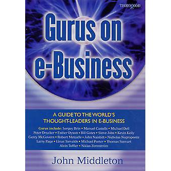 Gurus on E-business by J. Middleton - 9781854183866 Book
