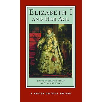 Elizabeth i jej wiek przez Susan M. Felch - Donald V. Stump - 9780393