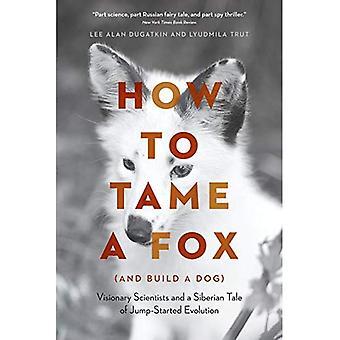 Como domar um Fox (e construir um cão): cientistas visionários e um conto da Sibéria da evolução ligada por ponte