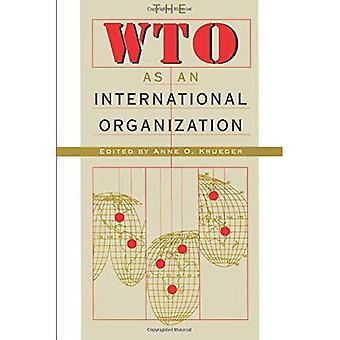 Die WTO als internationale Organisation
