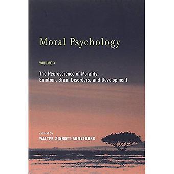 Moral Psychology vol 3: Neuroscience of Morality: Emotion, Brain Disorders, and Development v. 3 (Moral Psychology (Paperback))