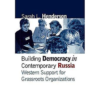 Aufbau der Demokratie im modernen Russland: westliche Unterstützung für Basisorganisationen