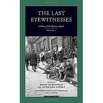 Den sista ögonvittnen v. 2: barn av förintelsen talar (judiska liv)