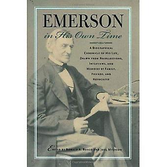 Emerson en son temps: une chronique biographique de sa vie tirée des souvenirs, des Interviews et mémoires par famille, amis et associés