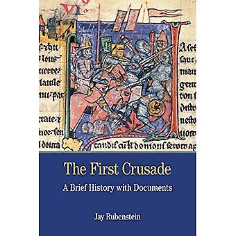 The First Crusade: A Brief History with Documents (Bedford Cultural Editions)
