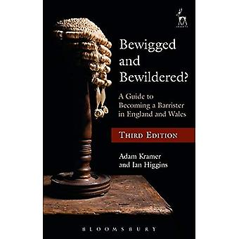 Bewigged and Bewildered?: A Guide to Becoming a Barrister in England and Wales