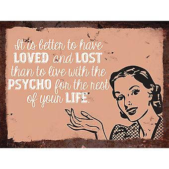 Vintage Metal Wall Sign - Better to have loved and lost