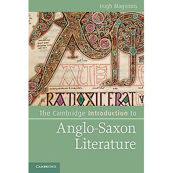 The Cambridge Introduction to AngloSaxon Literature by Magennis & Hugh Queens University Belfast
