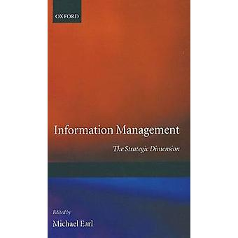 Information Management  the Strategic Dimension by Earl & Michael J.