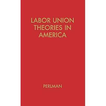 Teorías de sindicato en el fondo de América y desarrollo por marca y Perlman