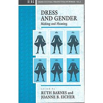 Dress and Gender Making and Meaning by Barnes & Ruth