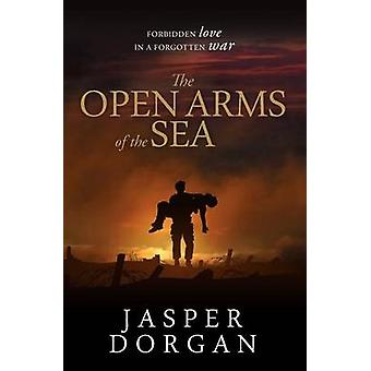 The Open Arms of the Sea by Dorgan & Jasper