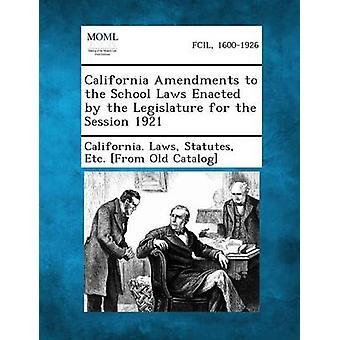 كاليفورنيا تعديلات على قوانين المدرسة تسنه السلطة التشريعية للدورة عام 1921 بقوانين ولاية كاليفورنيا & إلخ النظامين الأساسيين من سين