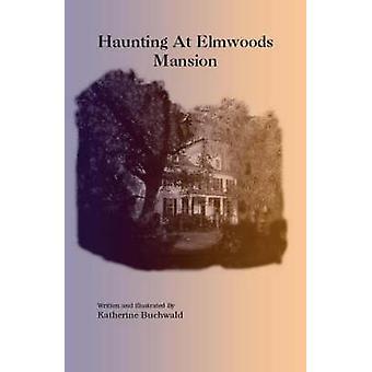 Cazando en Elmwoods Mansion de Buchwald y Katherine