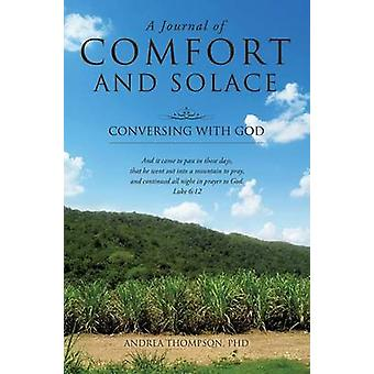 A Journal of Comfort and Solace by Thompson & PhD & Andrea