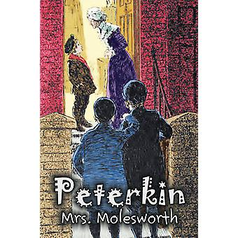 Peterkin by Mrs. Molesworth Fiction Historical by Mrs. Molesworth