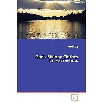 Gods Shabby Clothes by Craig & Mark