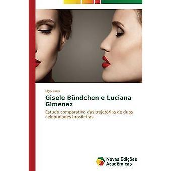 Gisele Bndchen e Luciana Gimenez von Lana Lgia